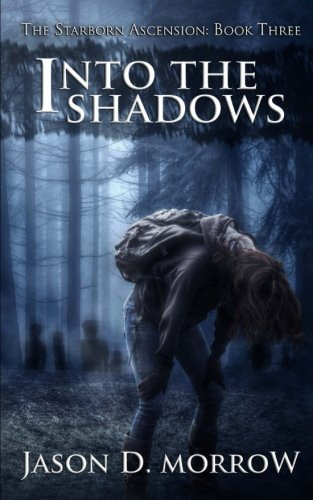 9781501023439: Into The Shadows: The Starborn Ascension: Book Three