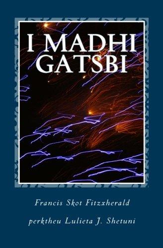 I Madhi Gatsbi (Albanian Edition): Fitzxherald, Francis Skot