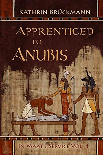 9781501028816: Apprenticed to Anubis: In Maat's Service Vol. 1 (Volume 1)