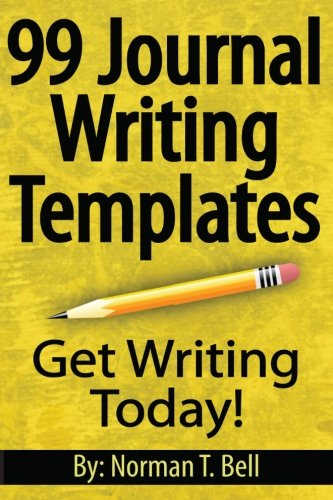 99 Journal Writing Templates: Norman T. Bell