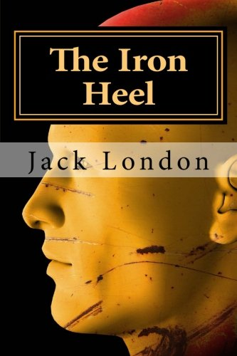 9781501032622: The Iron Heel: Includes Essay and Biography