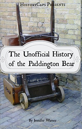 The Unofficial History of the Paddington Bear: Jennifer Warner