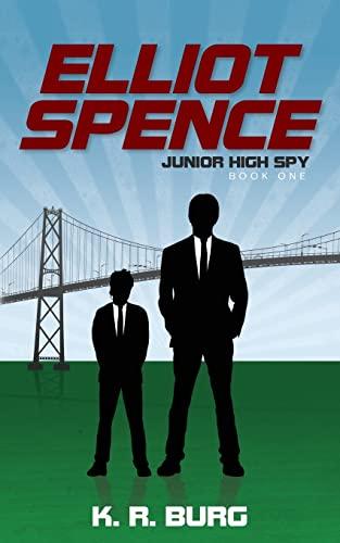 9781501036323: Elliot Spence: Junior High Spy (Volume 1)