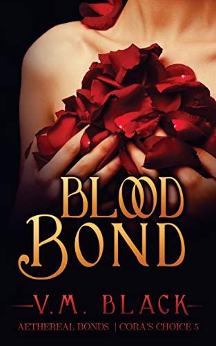 9781501037184: Blood Bond (Cora's Choice) (Volume 5)