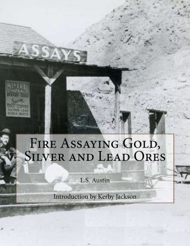 9781501037948: Fire Assaying Gold, Silver and Lead Ores