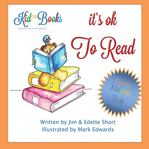 It's OK to Read: Helping Children To Learn That: Short, Jim; Short, Edette