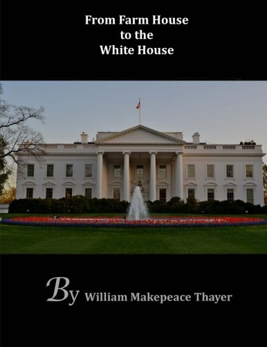 9781501042126: From Farm House to the White House