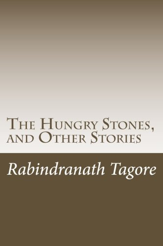 The Hungry Stones, and Other Stories: Tagore, Rabindranath
