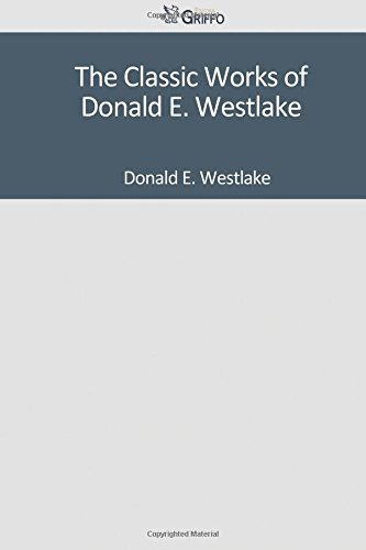 9781501045844: The Classic Works of Donald E. Westlake