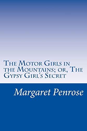 The Motor Girls in the Mountains; or, The Gypsy Girl's Secret: Penrose, Margaret