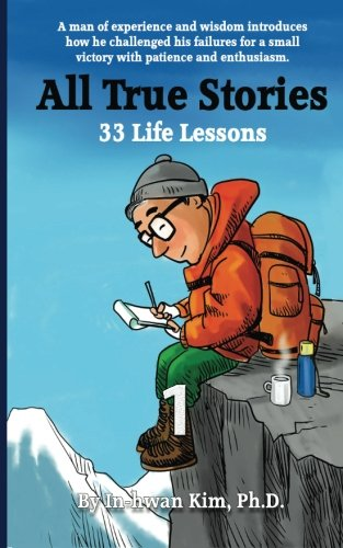 All True Stories: 33 Life Lessons (Book: Kim, In-hwan