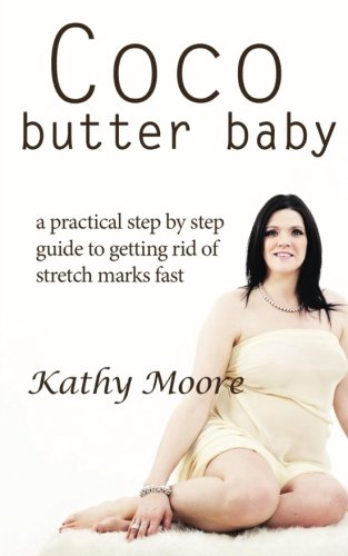 9781501052439: CoCo Butter Baby: A Practical step by step guide to getting rid of Stretch marks fast