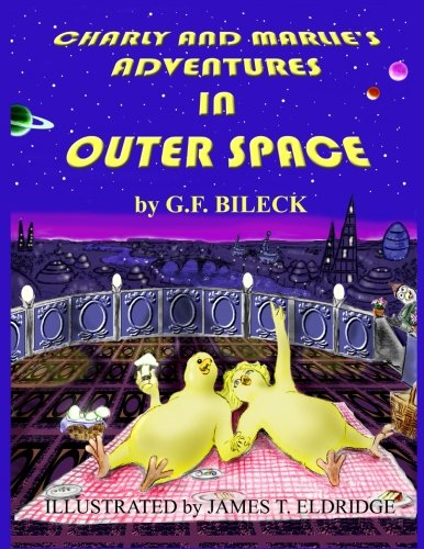 Charly and Marlie's Adventures in Outer Space: Bileck, G. F.