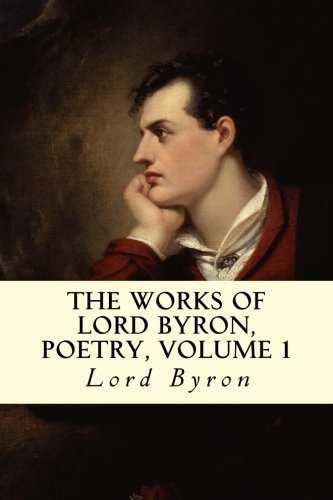 9781501055386: The Works of Lord Byron, Poetry, Volume 1