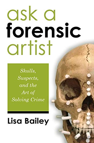 9781501055638: Ask a Forensic Artist: The Art and Science of Law Enforcement's Most Unique Profession