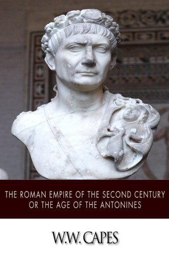 9781501055904: The Roman Empire of the Second Century or the Age of the Antonines