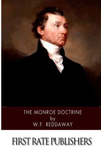 The Monroe Doctrine: W.F. Reddaway