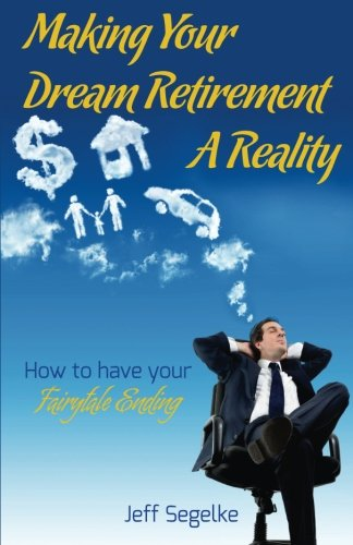 9781501058622: Making Your Dream Retirement a Reality: How to Have Your Fairytale Ending
