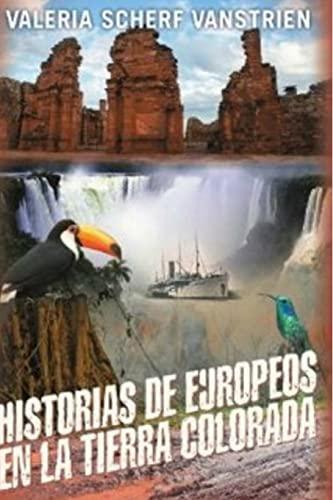 9781501059063: Historias de europeos en la tierra colorada (Spanish Edition)