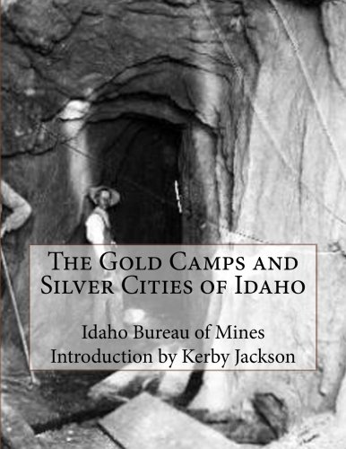 9781501059667: The Gold Camps and Silver Cities of Idaho