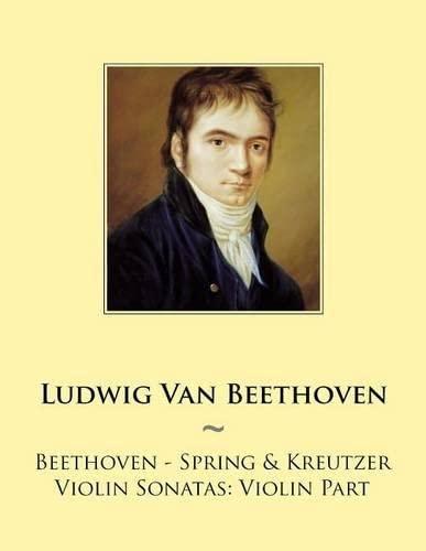 9781501060427: Beethoven - Spring & Kreutzer Violin Sonatas: Violin Part (Samwise Music For Violin) (Volume 2)
