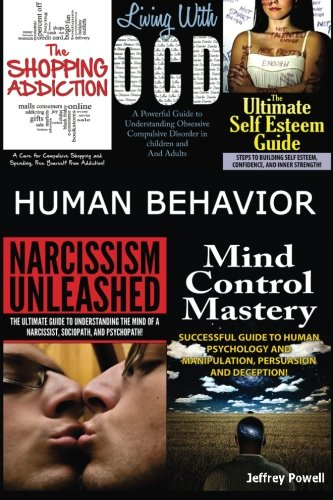 9781501060724: Human Behavior: Narcissism Unleashed! + Mind Control Mastery + The Shopping Addiction & Living With OCD + The Ultimate Self Esteem Guide (Box Set) (Volume 5)