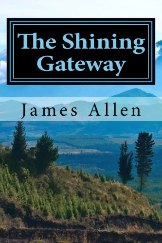 9781501061226: The Shining Gateway: (Annotated with Biography about James Allen)