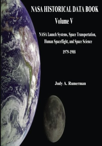 9781501061851: 5: NASA Historical Data Book: Volume V: NASA Launch Systems, Space Transportation, Human Spaceflight, and Space Science 1979-1988 (The NASA History Series)