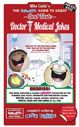 9781501062872: The Hilarious Guide To Great Doctor & Medical Jokes (The Hilarious Bad Taste Joke Book Series) (Volume 12)