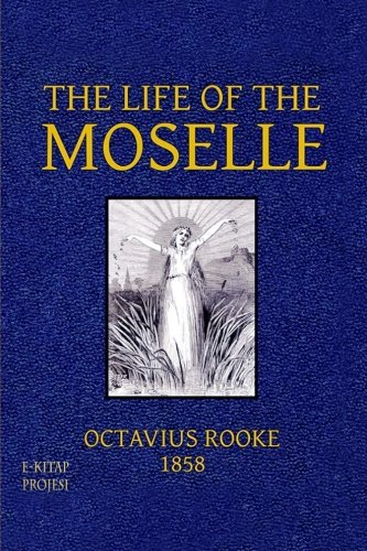 The Life of the Moselle (Paperback): Octavius Rooke