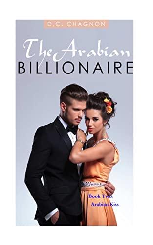 9781501064883: The Arabian Billionaire, Book Two: Arabian Kiss
