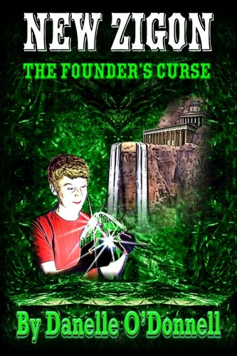 New Zigon - The Founder's Curse (Volume 1): Danelle O'Donnell