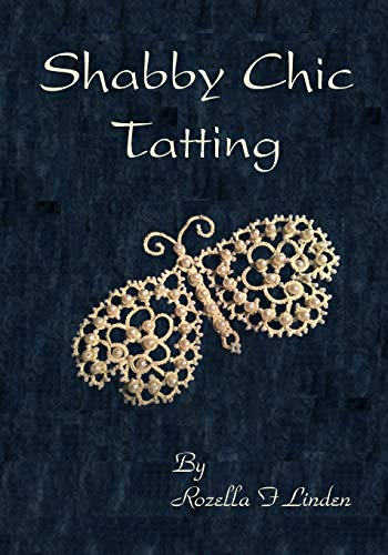 9781501068713: Shabby Chic Tatting: Lovely Lace for the elegant home, with just a touch of whimsy