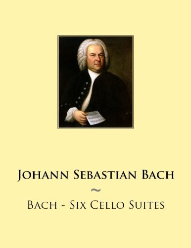 Bach - Six Cello Suites (Samwise Music: Bach, Johann Sebastian