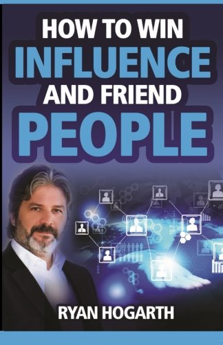 How to Win Influence and Friend People: The Social Business Manifesto for Generation X (Social ...