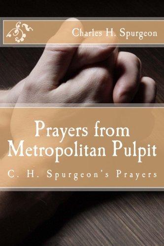 Prayers from Metropolitan Pulpit: C. H. Spurgeon's: Spurgeon, Charles H.