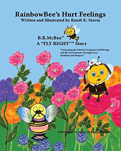 RainbowBee's Hurt Feelings (B.B. McBee Fly Right Stories) (Volume 2): Ms Randi K Storm