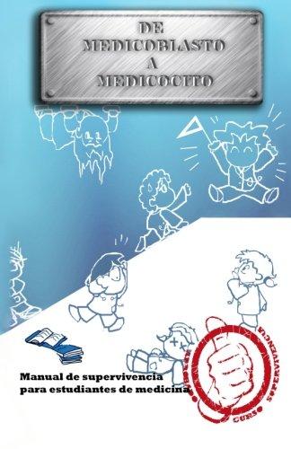 9781501073229: De medicoblasto a medicocito: Manual de supervivencia para estudiantes de medicina