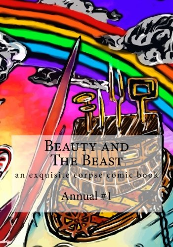 Beauty and the Beast: Exquisite Corpse Comics: Tyne-Zimmerman, Jason Matthew