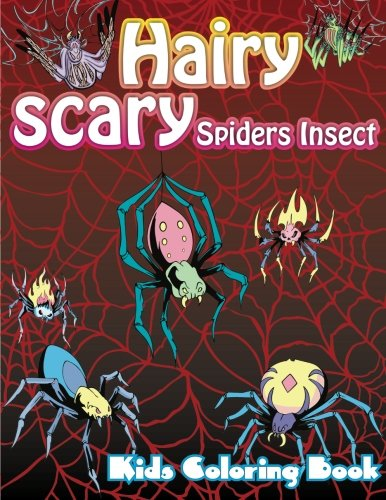 9781501073908: Hairy Scary Spiders Insect Kids Coloring Book (Super Fun Coloring Books For Kids) (Volume 45)