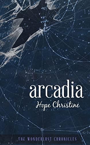 9781501075193: Arcadia: Volume 1 (The Wonderlust Chronicles)