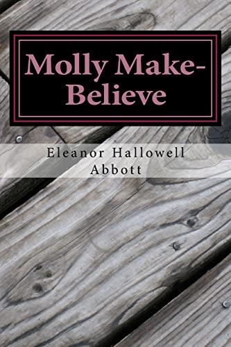 Molly Make-Believe: (Eleanor Hallowell Abbott Classic Collection): Abbott, Eleanor Hallowell
