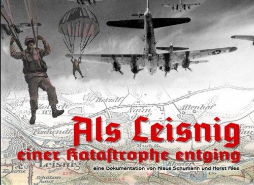 9781501079276: Als Leisnig einer Katastrophe entging: Sergeant Marlyn Bonackers kurzer Krieg