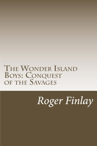 9781501082597: The Wonder Island Boys: Conquest of the Savages