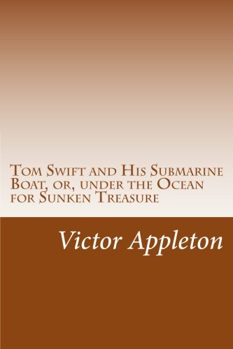 9781501083556: Tom Swift and His Submarine Boat, or, under the Ocean for Sunken Treasure