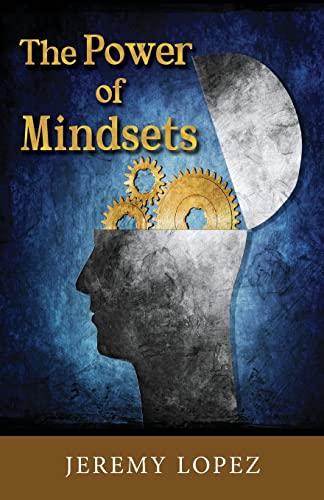 The Power of Mindsets: Jeremy Lopez
