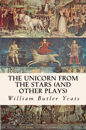9781501086953: The Unicorn from the Stars (and other plays)