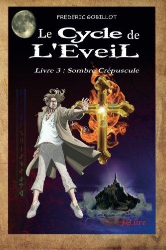 9781501087059: Le Cycle de l'Eveil, Livre 3 : Sombre Cr�puscule