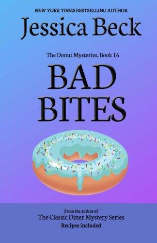 Bad Bites: Donut Mystery #16 (The Donut Mysteries) (Volume 16): Jessica Beck