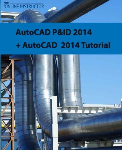 9781501088520: AutoCAD P&ID 2014 + AutoCAD 2014 tutorial